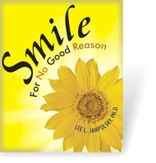 Smile for No Good Reason by Lee L. Jampolsky, Ph.D.